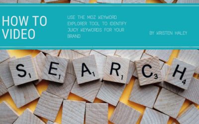 How to use the Moz Keyword Explorer Tool to Identify Juicy Keywords for Your Brand
